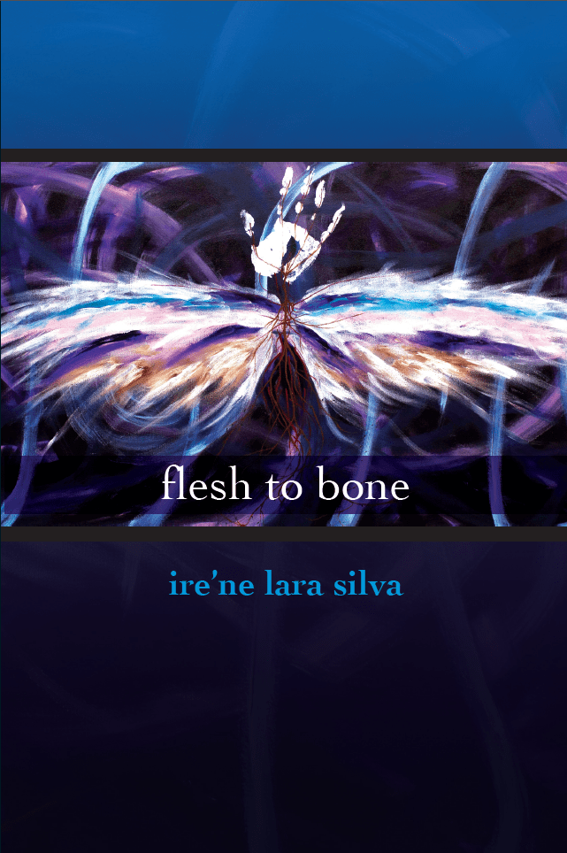 Flesh to Bone by ire'ne lara silva