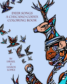 Deer Songs : A Chicano Codex Coloring Book