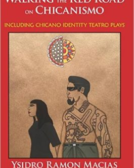 Walking the Red Road on Chicanismo: including Chicano identity teatro plays