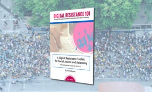 Digital Resistance 101 (For communities in crisis) is now a printable toolkit!