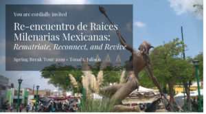 Re-encuentro de Raices Milenarias Mexicanas: Rematriate, Reconnect, and Revive