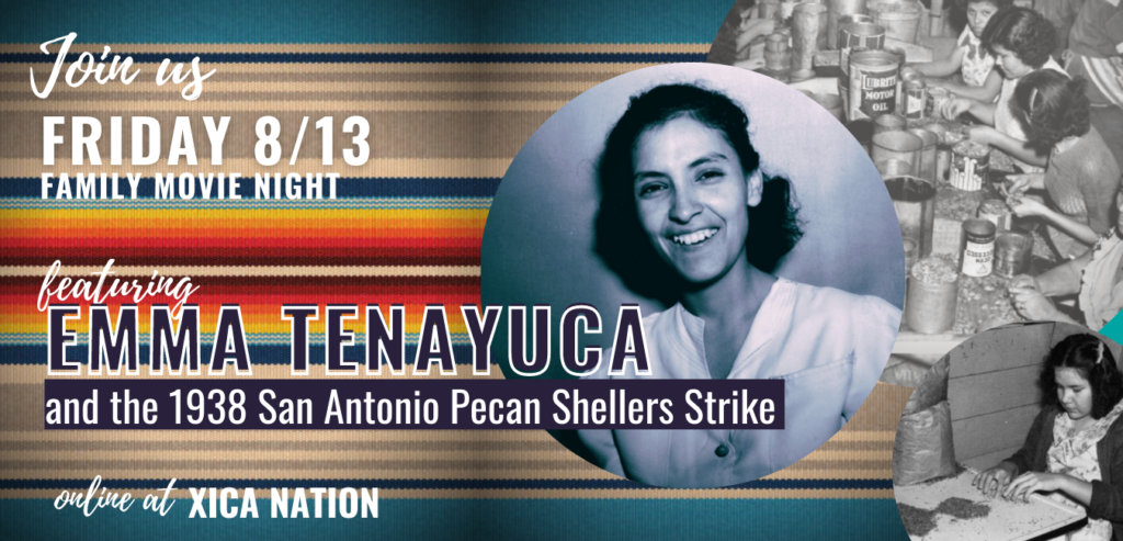 Read more about the article Fri 8/13: Family Movie Night featuring Emma Tenayuca and the 1938 San Antonio Pecan Shellers Strike